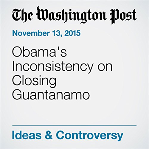 Obama's Inconsistency on Closing Guantanamo audiobook cover art