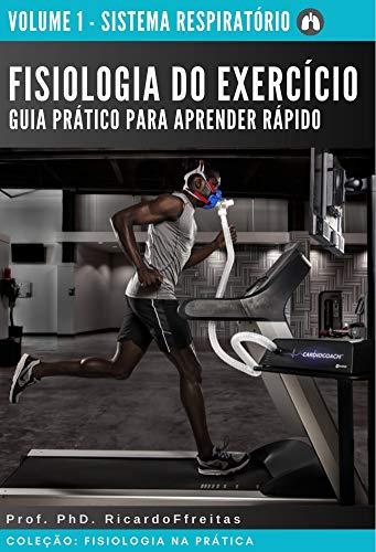FISIOLOGIA DO EXERCÍCIO - Guia prático para aprender rápido: Sistema Respiratório (Coleção - Fisiologia na prática Livro 1)