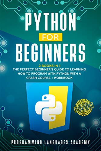 Python for Beginners: 2 Books in 1: The Perfect Beginner's Guide to Learning How to Program with Python with a Crash Course + Workbook (English Edition)