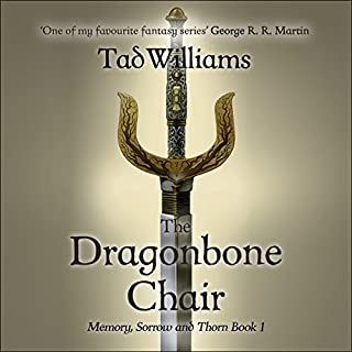 The Dragonbone Chair     Memory, Sorrow & Thorn, Book 1              By:                                                                                                                                 Tad Williams                               Narrated by:                                                                                                                                 Andrew Wincott                      Length: 33 hrs and 12 mins     717 ratings     Overall 4.3
