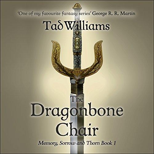 The Dragonbone Chair: Memory, Sorrow & Thorn, Book 1