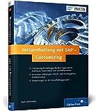 Instandhaltung mit SAP – Customizing: SAP EAM (PM) erfolgreich anpassen und konfigurieren (SAP PRESS) - Karl Liebstückel