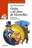 Orión y el Libro de Maravillas (LITERATURA INFANTIL - Sopa de Libros)