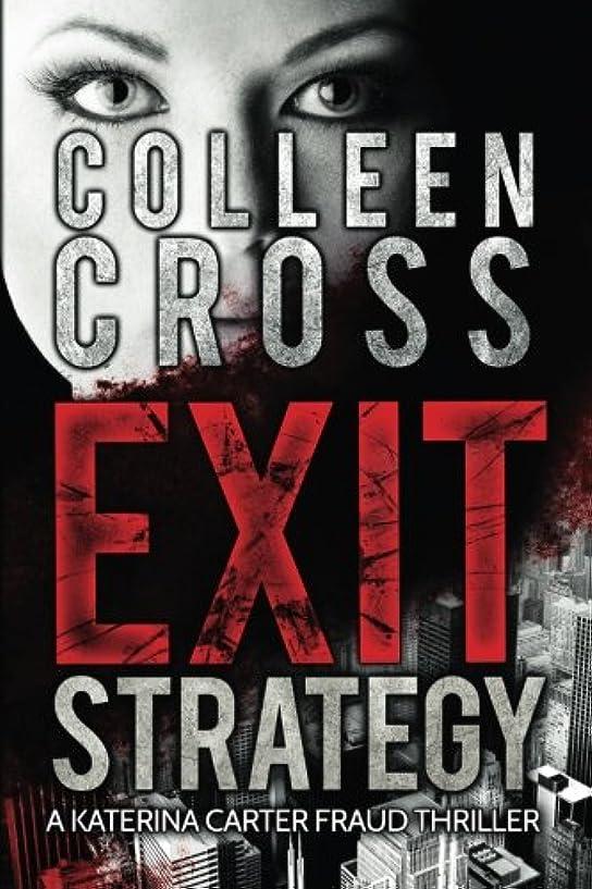 微生物持っているバリケードExit Strategy: A Katerina Carter Fraud Thriller (Katerina Carter Fraud Legal Thriller Series)
