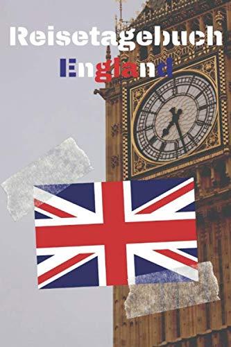 Reisetagebuch England: Reisejournal / Notizbuch / Erinnerungsbuch für Ihren Urlaub – inkl. Packliste, Checkliste & To-Do-Liste | Urlaub | Reise | ... | Geschenk | Abschiedsbuch | (v. 6)