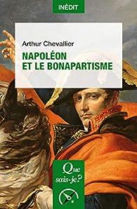 Napoléon et le bonapartisme par Arthur Chevallier