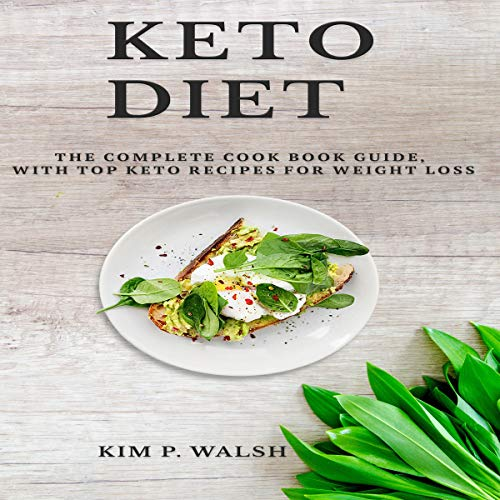 Kеtо Diеt: Thе Cоmрlеtе Cookbook Guide, with Top Keto Rесiреѕ for Wеight Loss audiobook cover art