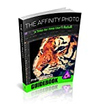 The Affinity Photo Guidebook: A Step-by-Step User's Manual (English Edition)