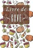 Livre de cave: Journal de suivi cave – 100 fiches à compléter - pour la Gestion et l'inventaire de cave – Répertoire se caviste – idée cadeaux amateurs et passionnés de vins