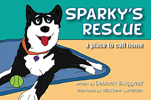 SPARKY'S RESCUE: a place to call home (English Edition)