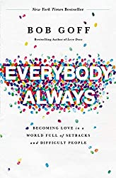 Inspired by Books, Everybody Always, Bob Goff