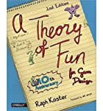 [(Theory of Fun for Game Design)] [ By (author) Raph Koster ] [January, 2014] - O'Reilly Media, Inc, USA - 01/01/2014