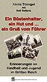 Ein Büstenhalter, ein Hut und .. ein Gruß vom Führer: Erinnerungen an Kindheit und Jugend im Dritten Reich