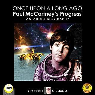 Once upon a Long Ago: Paul McCartney's Progress - An Audio Biography audiobook cover art