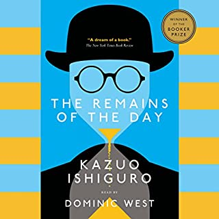 The Remains of the Day                   Written by:                                                                                                                                 Kazuo Ishiguro                               Narrated by:                                                                                                                                 Dominic West                      Length: 7 hrs and 5 mins     33 ratings     Overall 4.8