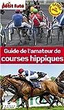 Petit Futé Guide de l'amateur de courses hippiques de Petit Futé (2013) Broché