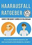 Haarausfall Ratgeber - Schritt für Schritt zurück zu vollem Haar: Wie du erblich bedingten Haarausfall mit einer Haartransplantation wirkungsvoll bekämpfst