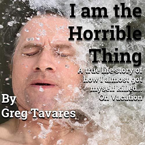 Couverture de I Am the Horrible Thing