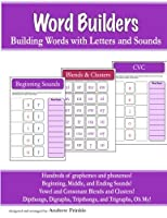 Word Builders: Building Words with Letters and Sounds 1507830564 Book Cover