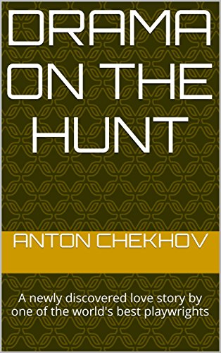 Drama on the Hunt: A newly discovered love story by one of the world's best playwrights (Re-discovering Classics Book 1) (English Edition)