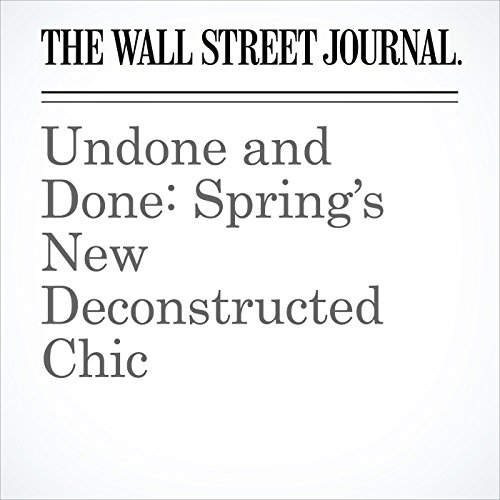 Undone and Done: Spring's New Deconstructed Chic copertina