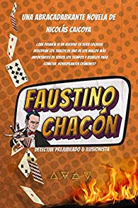 Faustino Chacón: Detective prejubilado e ilusionista par Nicolás Caicoya Gallerand
