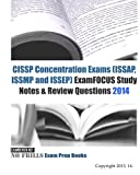 CISSP Concentration Exams (ISSAP, ISSMP and ISSEP) ExamFOCUS Study Notes & Review Questions 2014