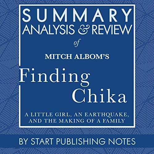 Summary, Analysis, and Review of Mitch Albom's Finding Chika: A Little Girl, an Earthquake, and the Making of a Family  By  cover art