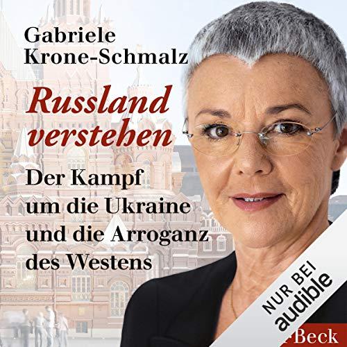Russland verstehen: Der Kampf um die Ukraine und die Arroganz des Westens cover art