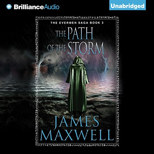 The Path of the Storm     The Evermen Saga, Book 3              By:                                                                                                                                 James Maxwell                               Narrated by:                                                                                                                                 Simon Vance                      Length: 12 hrs and 30 mins     310 ratings     Overall 4.6