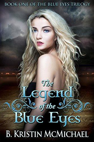 The Legend Of The Blue Eyes by McMichael, B. Kristin ebook deal