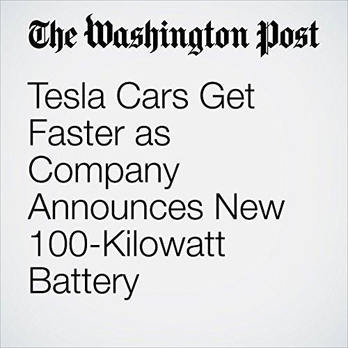 Tesla Cars Get Faster as Company Announces New 100-Kilowatt Battery audiobook cover art