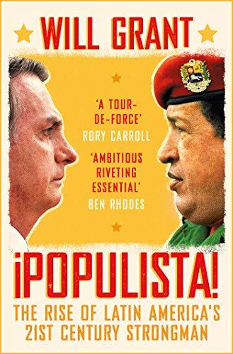 Populista: The Rise of Latin America's 21st Century Strongman (English Edition)