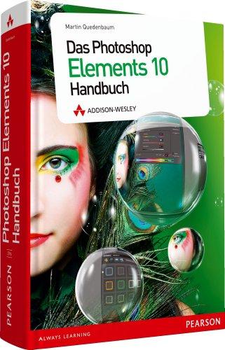 Das Photoshop Elements 10 Handbuch - komplett in Farbe, alle Beispielbilder auf der DVD: für Windows und für Mac (DPI Grafik)