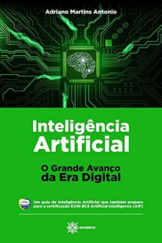 Inteligência Artificial : O Grande Avanço da Era Digital (Preparação para Exames de Certificação) (Portuguese Edition)