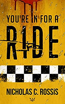 You're in for a Ride: A Collection of Science Fiction/Speculative Fiction Short Stories (Exciting Destinies Book 4) by [Nicholas C. Rossis]