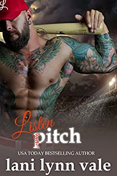 Listen, Pitch (There's No Crying in Baseball Book 3) by [Lani Lynn Vale]