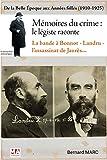 Mémoires du crime - Le légiste raconte: De la Belle Epoque aux Années folles (1910-1925)