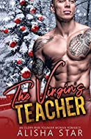 The Virgin's Teacher: An Older Man Younger Woman Romance