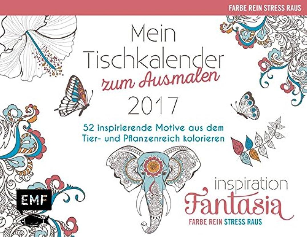 私たち自身びっくりした火山学者Mein Tischkalender zum Ausmalen 2017 - Inspiration Fantasia: 52 inspirierende Motive aus dem Tier-und Pflanzenreich kolorieren. Farbe rein, Stress raus