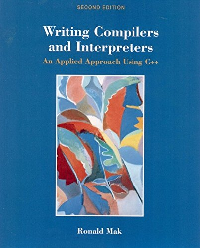 Writing Compilers and Interpreters: An Applied Approach Using C++