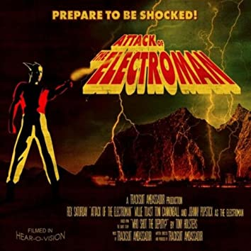 Attack of the Electroman