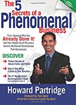 5 Secrets Of A Phenomenal Business, The