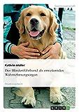 Der Blindenführhund als erweiterndes Wahrnehmungsorgan