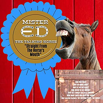 Mister Ed: Straight from The Horse's Mouth