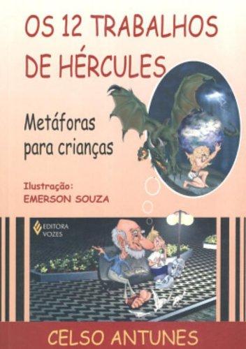 Os Doze Trabalhos De Hercules. Metaforas Para Crianças