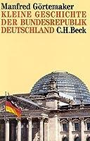 Kleine Geschichte Der Bundesrepublik Deutschland