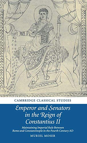 Emperor & Senators In Reign Constantius (Cambridge Classical Studies)