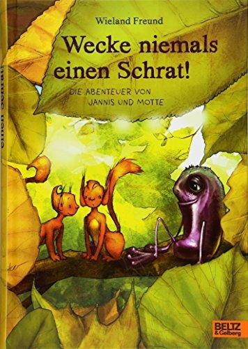 Wecke niemals einen Schrat!: Die Abenteuer von Jannis und Motte