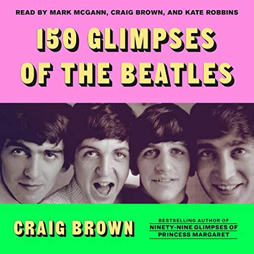150 Glimpses of the Beatles audiobook cover art